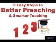3 Easy Steps to Better Preaching and Smarter Teaching (Amazon Cover, 1.2.12)